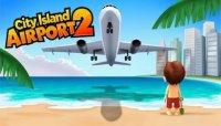 Скриншот к файлу: Город остров Аэропорт 2 (City island Airport 2)